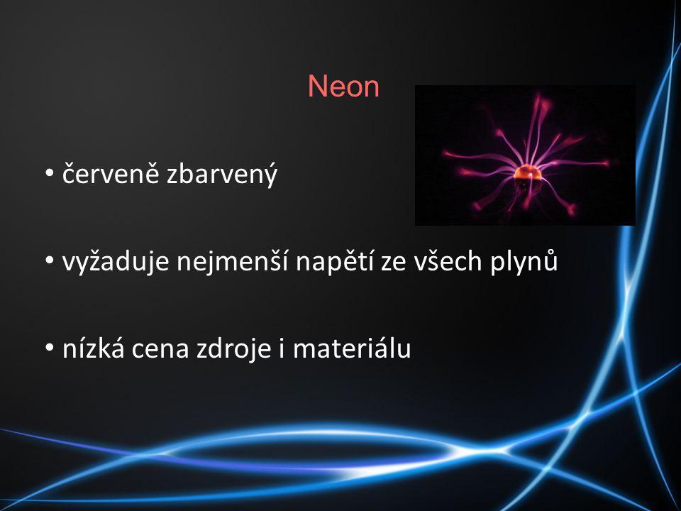 Neon červeně zbarvený vyžaduje nejmenší napětí ze všech plynů nízká cena zdroje i materiálu