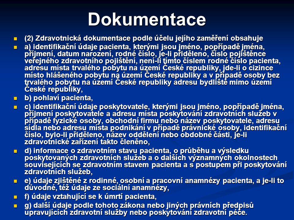 Dokumentace (2) Zdravotnická dokumentace podle účelu jejího zaměření obsahuje.
