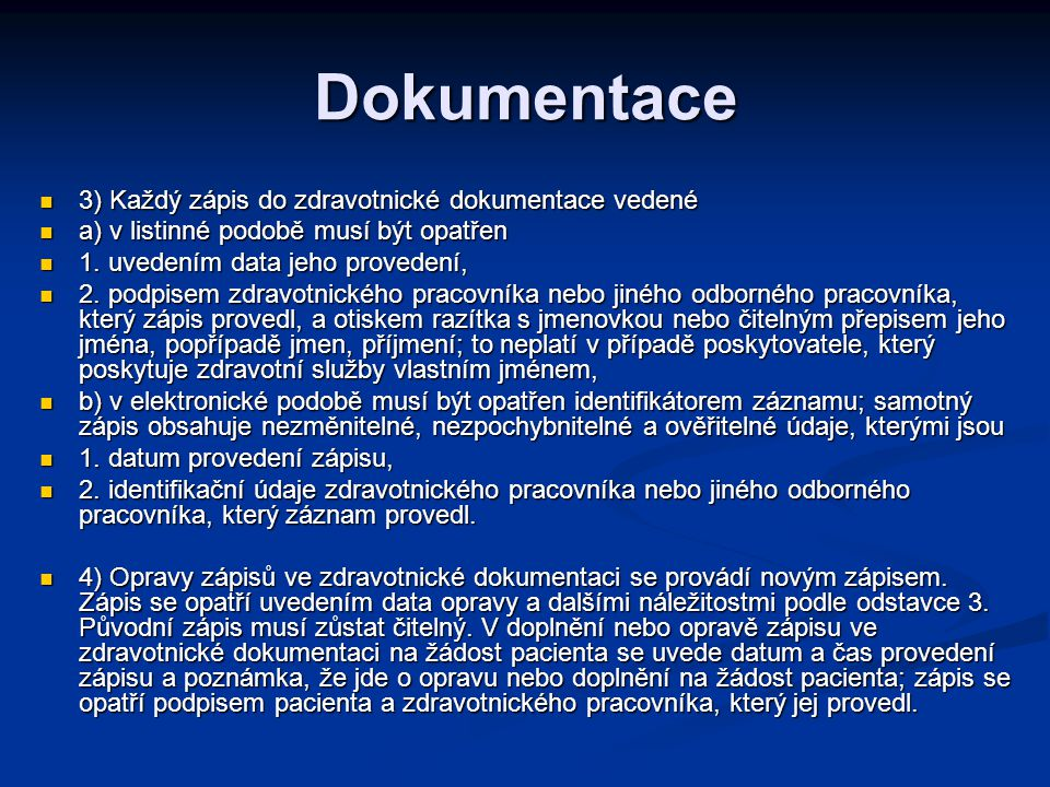 Dokumentace 3) Každý zápis do zdravotnické dokumentace vedené
