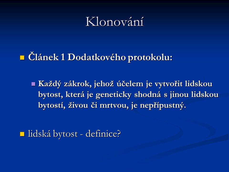 Klonování Článek 1 Dodatkového protokolu: lidská bytost - definice