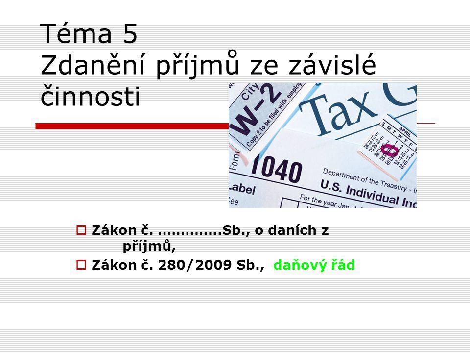 Téma 5 Zdanění příjmů ze závislé činnosti