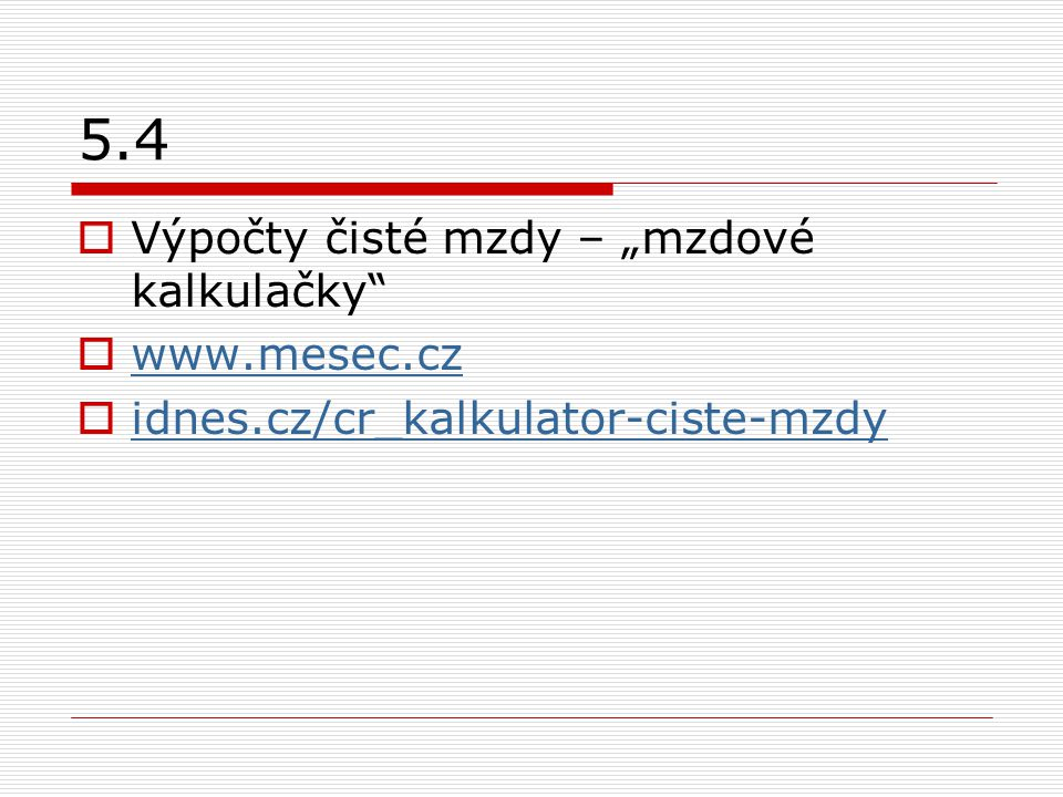 """5.4 Výpočty čisté mzdy – """"mzdové kalkulačky www.mesec.cz"""