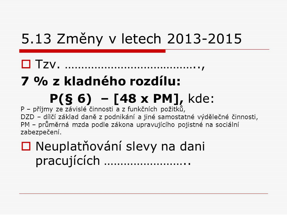 5.13 Změny v letech 2013-2015 Tzv. …………………………………..,