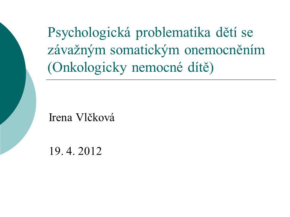 Psychologická problematika dětí se závažným somatickým onemocněním (Onkologicky nemocné dítě)