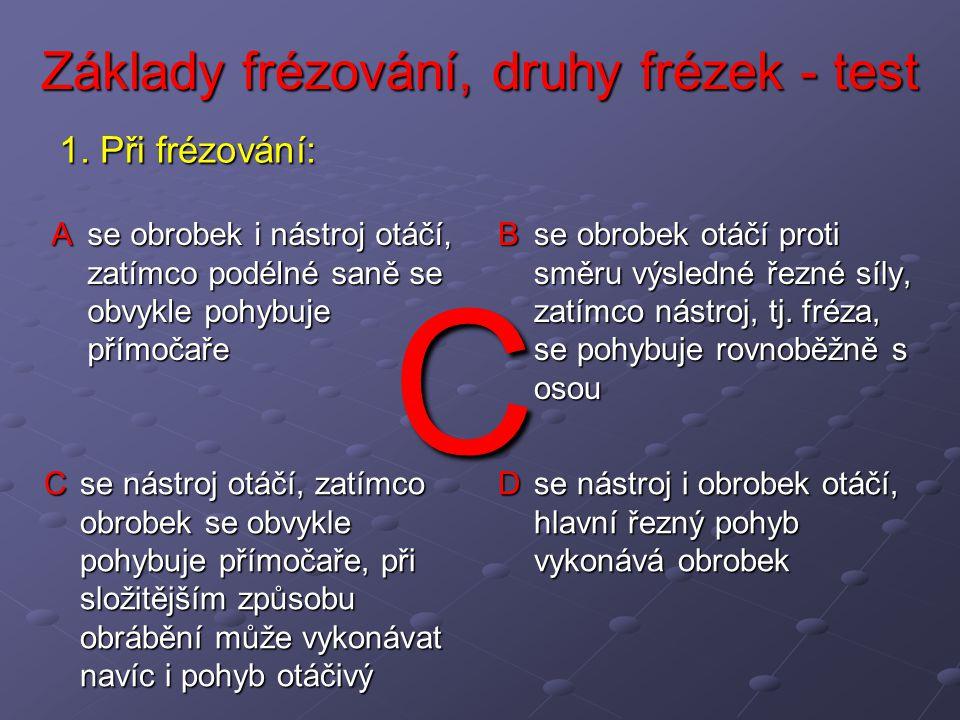 Základy frézování, druhy frézek - test