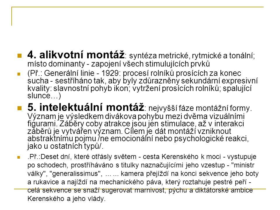 4. alikvotní montáž: syntéza metrické, rytmické a tonální; místo dominanty - zapojení všech stimulujících prvků