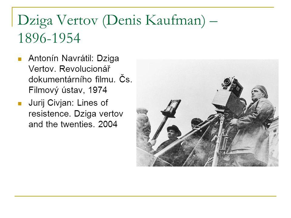 Dziga Vertov (Denis Kaufman) – 1896-1954