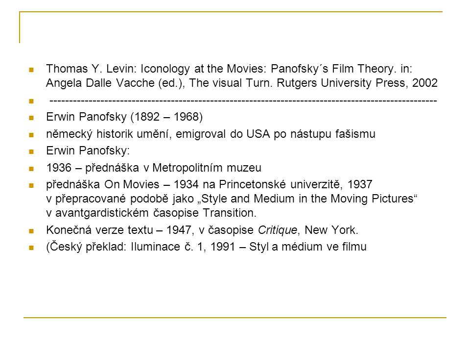 Thomas Y. Levin: Iconology at the Movies: Panofsky´s Film Theory