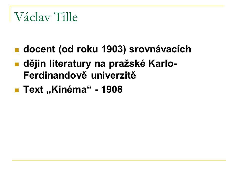 Václav Tille docent (od roku 1903) srovnávacích