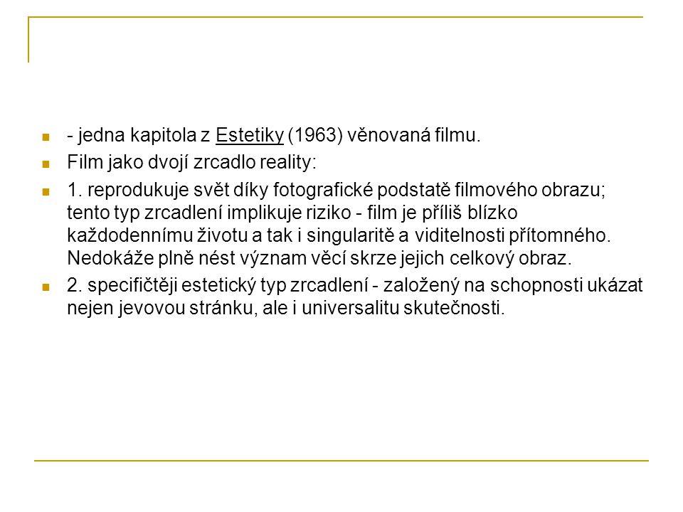 - jedna kapitola z Estetiky (1963) věnovaná filmu.