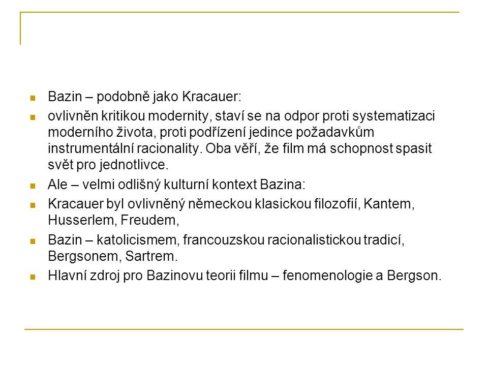 Bazin – podobně jako Kracauer: