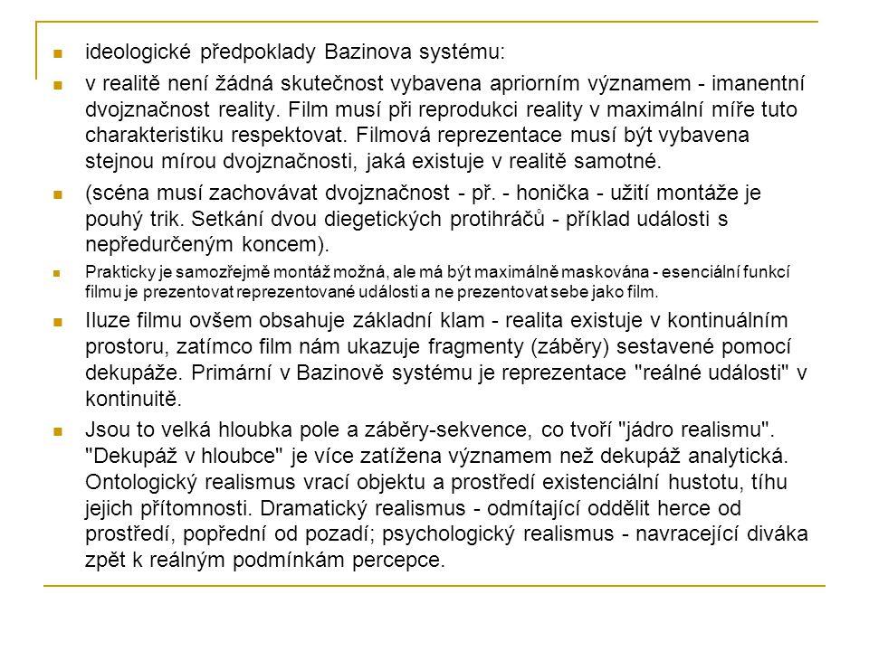 ideologické předpoklady Bazinova systému: