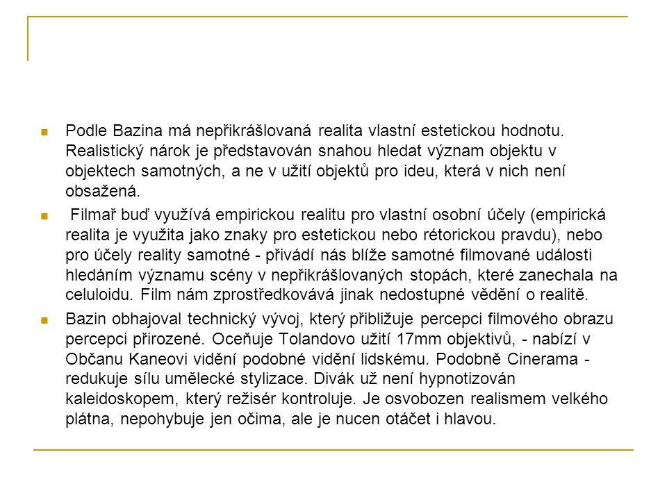 Podle Bazina má nepřikrášlovaná realita vlastní estetickou hodnotu
