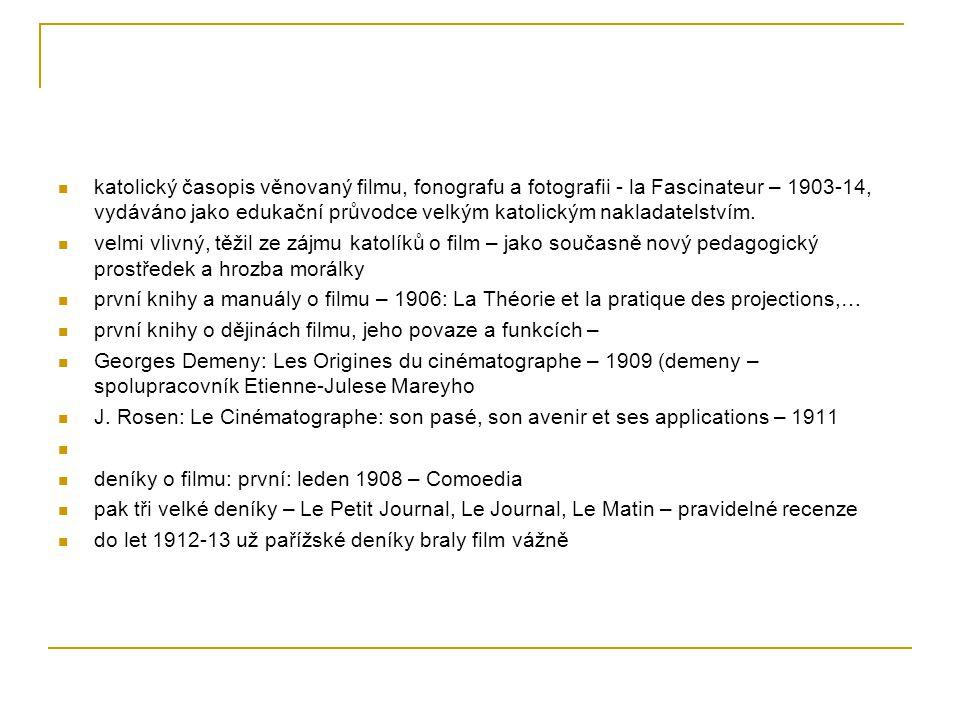katolický časopis věnovaný filmu, fonografu a fotografii - la Fascinateur – 1903-14, vydáváno jako edukační průvodce velkým katolickým nakladatelstvím.