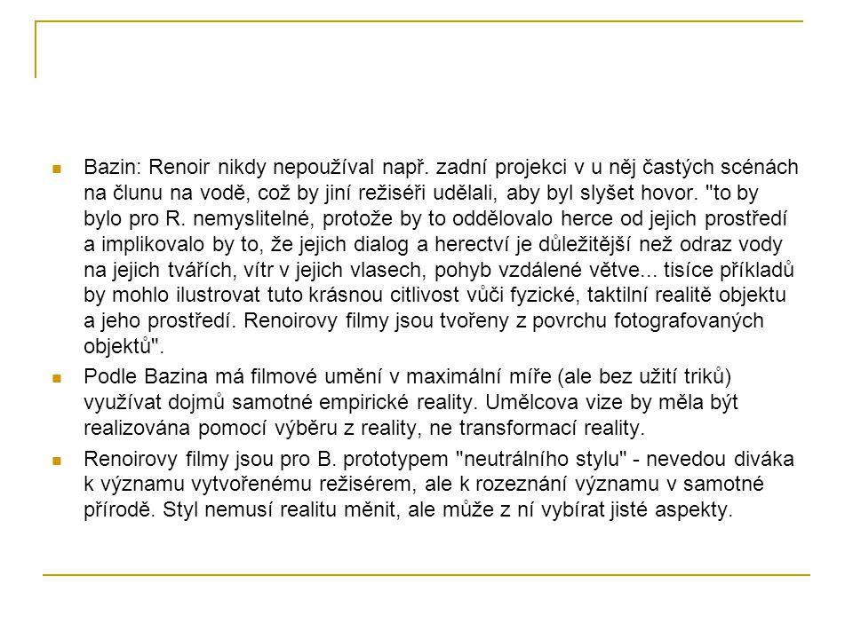 Bazin: Renoir nikdy nepoužíval např