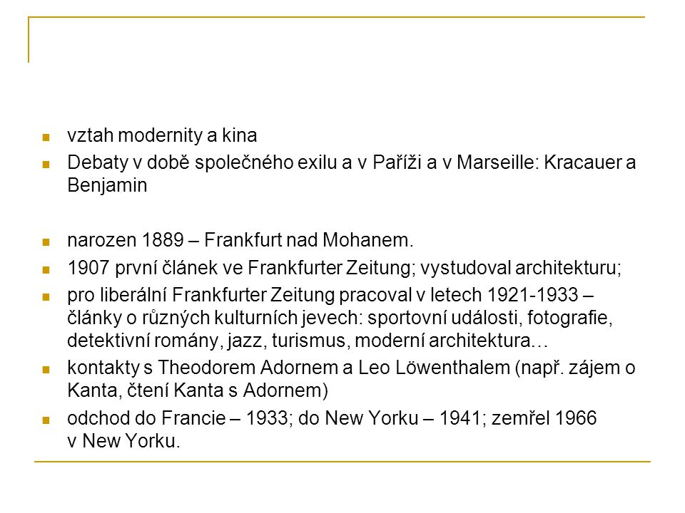 vztah modernity a kina Debaty v době společného exilu a v Paříži a v Marseille: Kracauer a Benjamin.