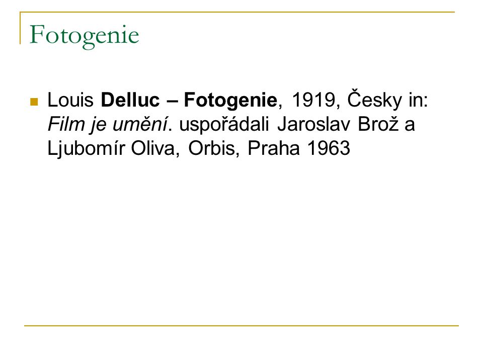 Fotogenie Louis Delluc – Fotogenie, 1919, Česky in: Film je umění.