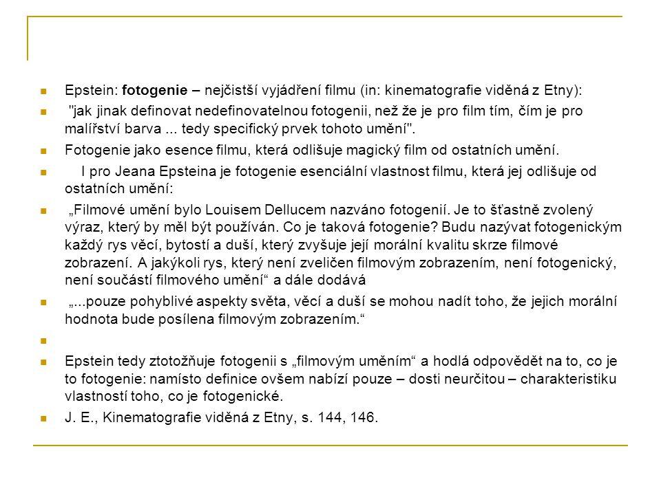 Epstein: fotogenie – nejčistší vyjádření filmu (in: kinematografie viděná z Etny):