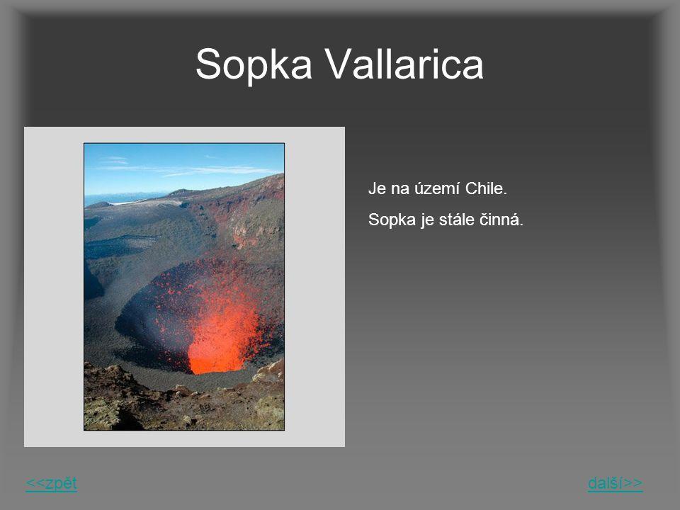 Sopka Vallarica Je na území Chile. Sopka je stále činná. <<zpět