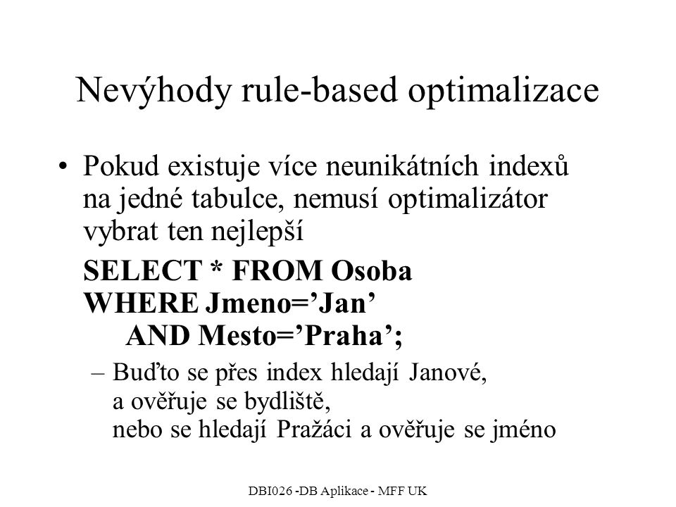 Nevýhody rule-based optimalizace