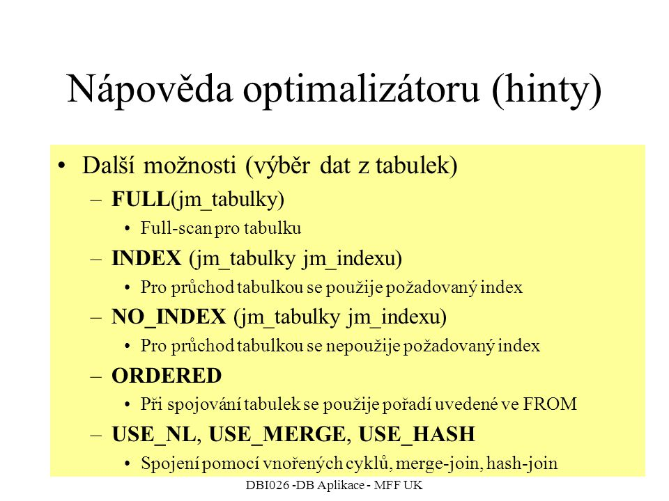 Nápověda optimalizátoru (hinty)