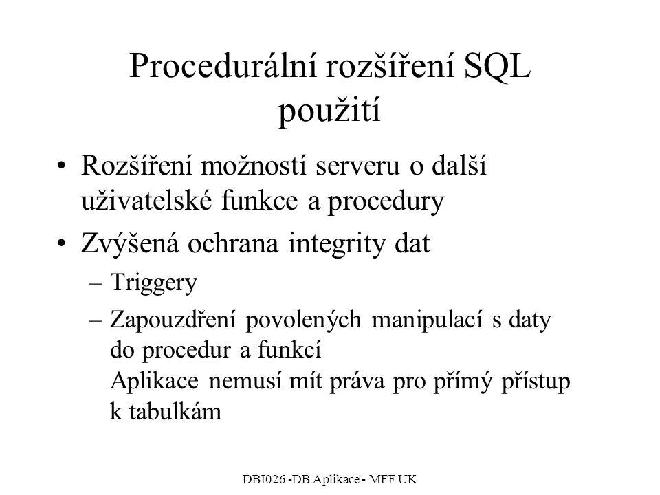 Procedurální rozšíření SQL použití