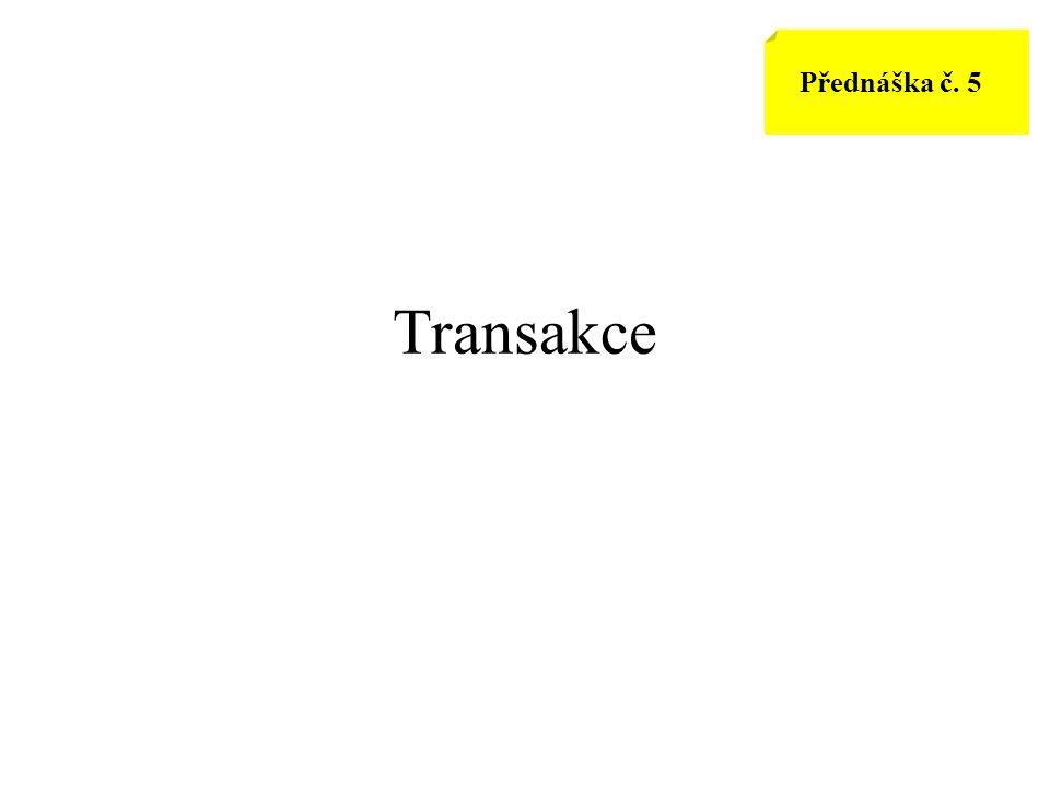 Přednáška č. 5 Transakce