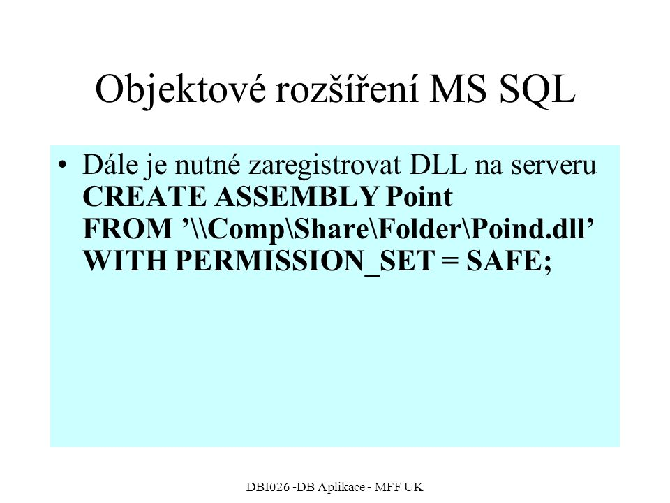 Objektové rozšíření MS SQL