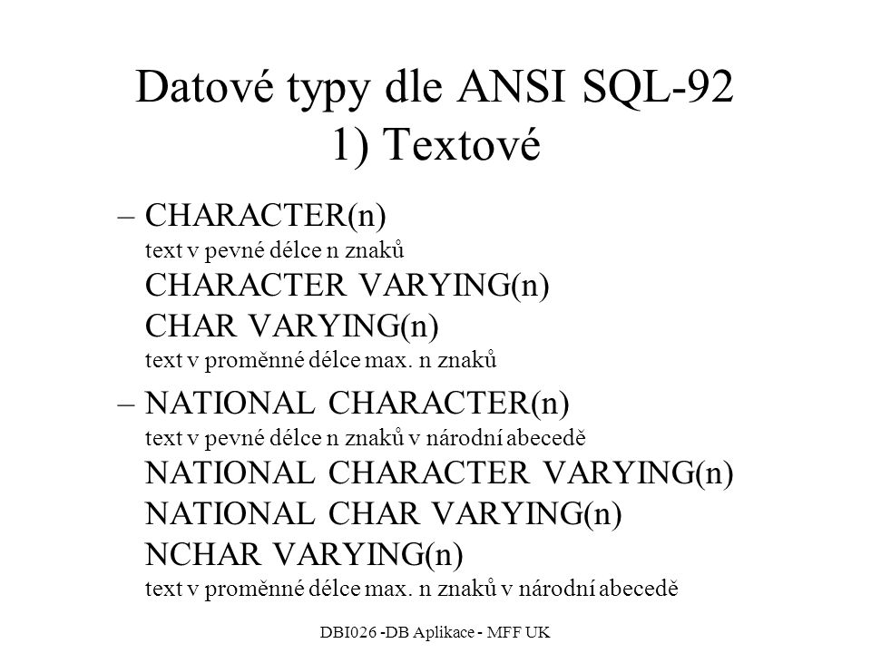 Datové typy dle ANSI SQL-92 1) Textové