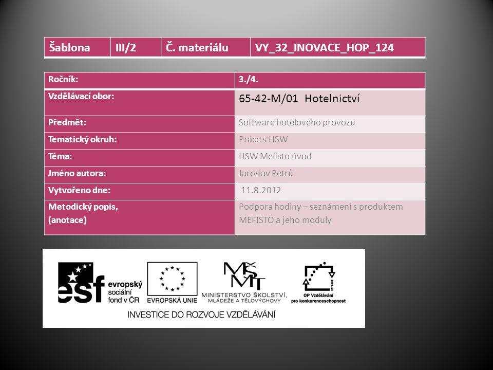 Šablona III/2 Č. materiálu VY_32_INOVACE_HOP_124