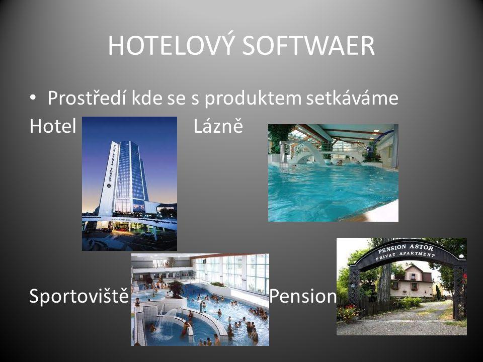 HOTELOVÝ SOFTWAER Prostředí kde se s produktem setkáváme Hotel Lázně