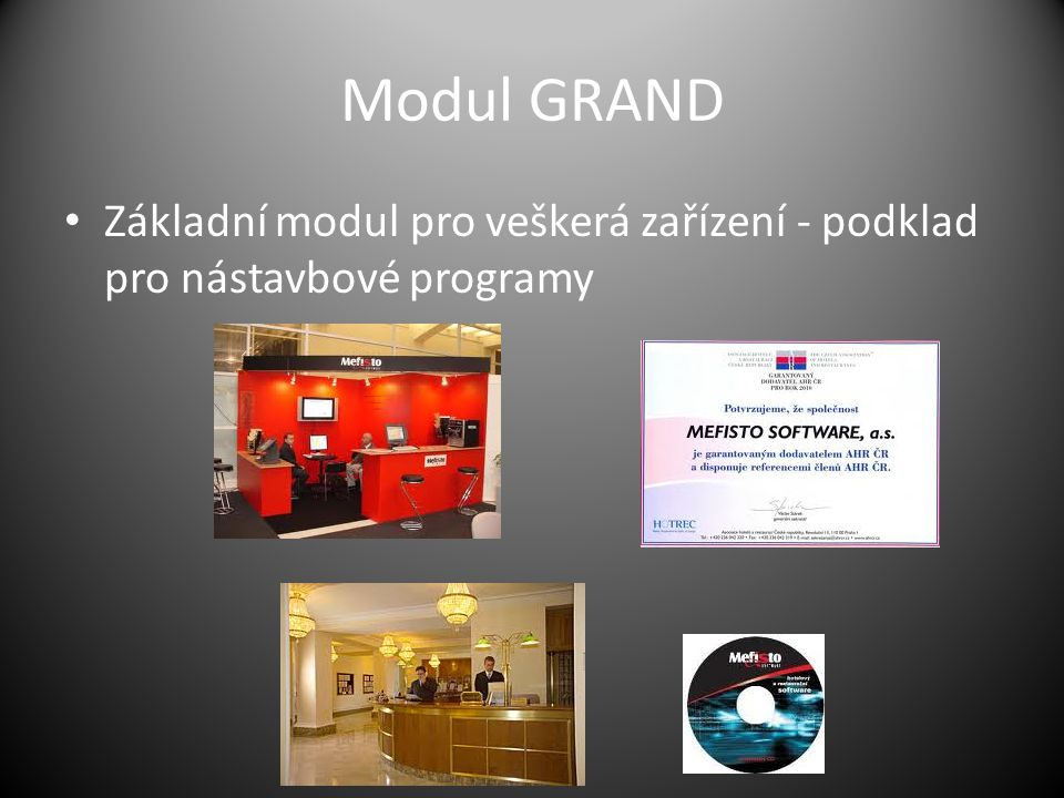Modul GRAND Základní modul pro veškerá zařízení - podklad pro nástavbové programy