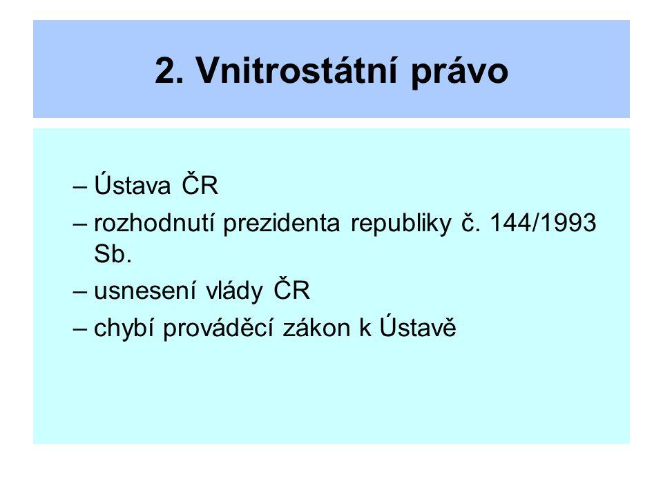 2. Vnitrostátní právo Ústava ČR