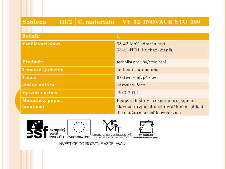 Šablona III/2 Č. materiálu VY_32_INOVACE_STO_390 Ročník: 1.