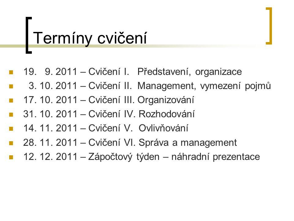 Termíny cvičení 19. 9. 2011 – Cvičení I. Představení, organizace