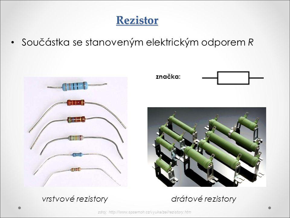 Rezistor Součástka se stanoveným elektrickým odporem R