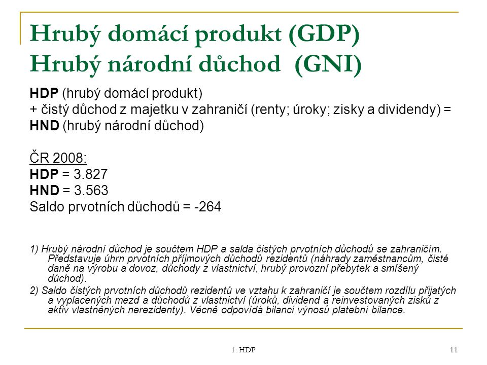 Hrubý domácí produkt (GDP) Hrubý národní důchod (GNI)