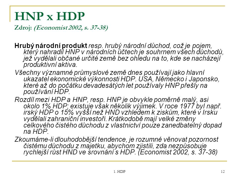 HNP x HDP Zdroj: (Economist 2002, s. 37-38)