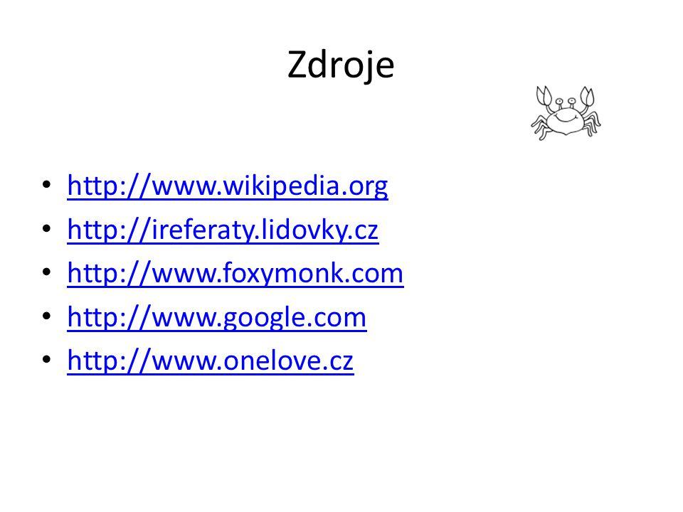 Zdroje http://www.wikipedia.org http://ireferaty.lidovky.cz