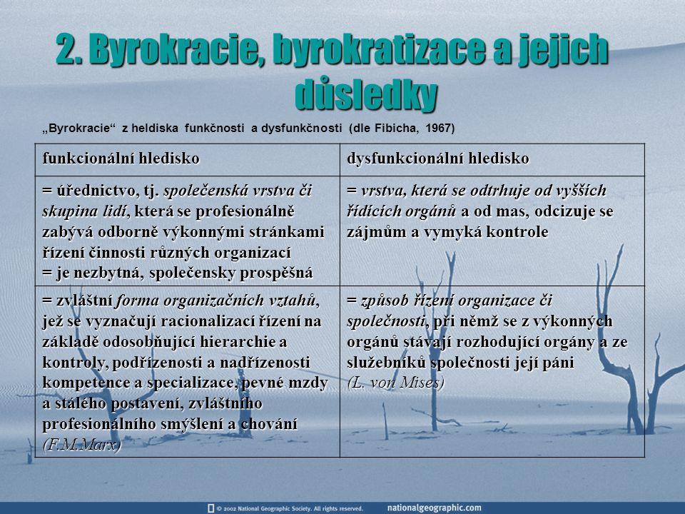 2. Byrokracie, byrokratizace a jejich důsledky