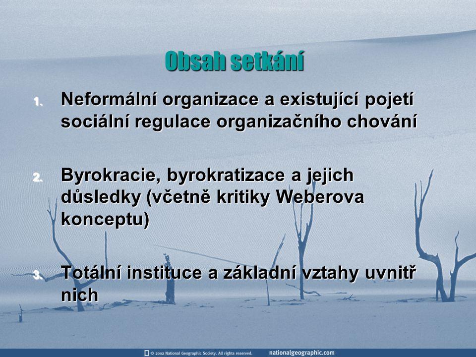 Obsah setkání Neformální organizace a existující pojetí sociální regulace organizačního chování.