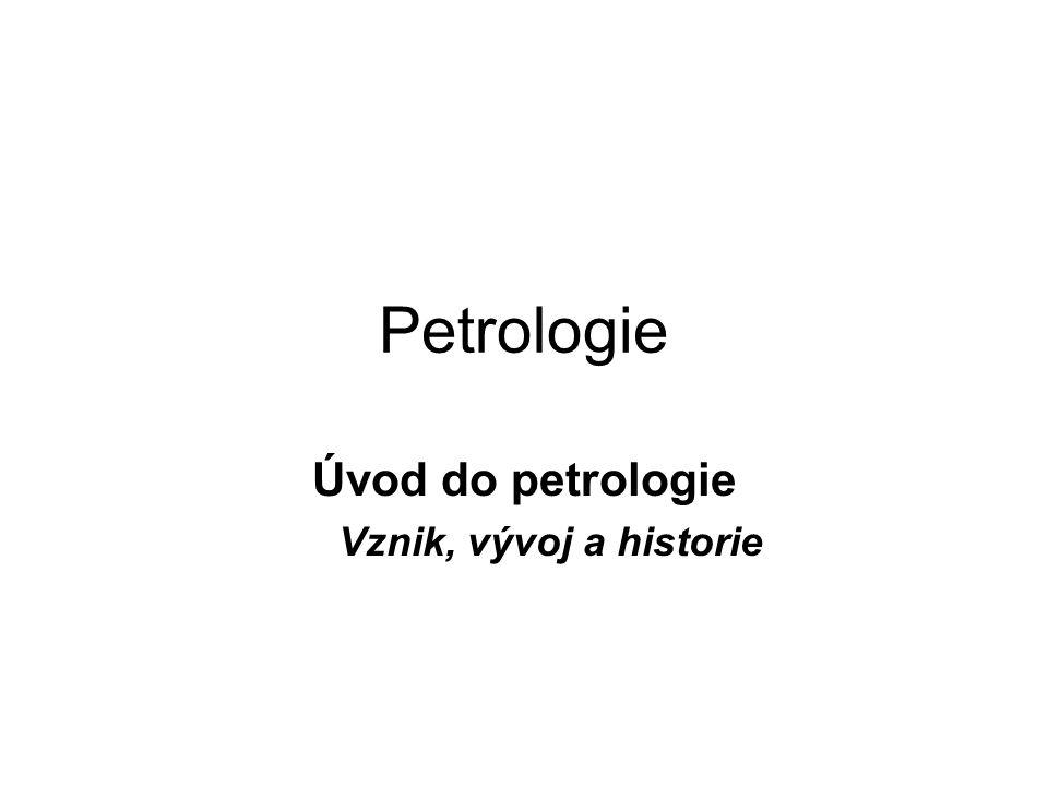 Úvod do petrologie Vznik, vývoj a historie
