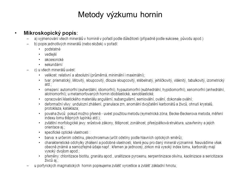 Metody výzkumu hornin Mikroskopický popis: