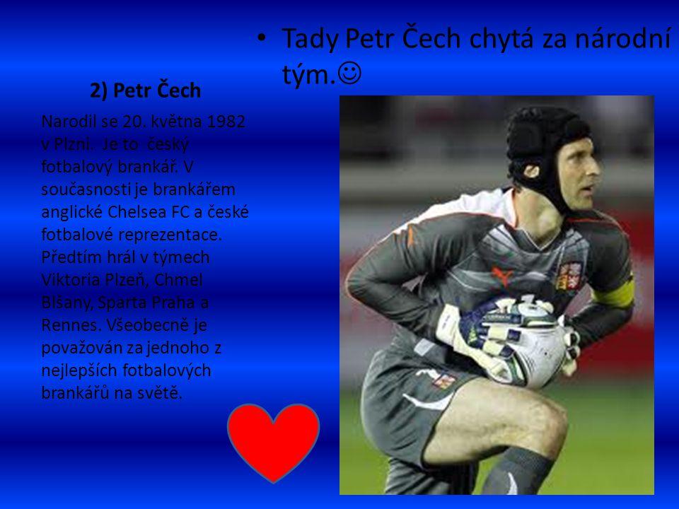 Tady Petr Čech chytá za národní tým.