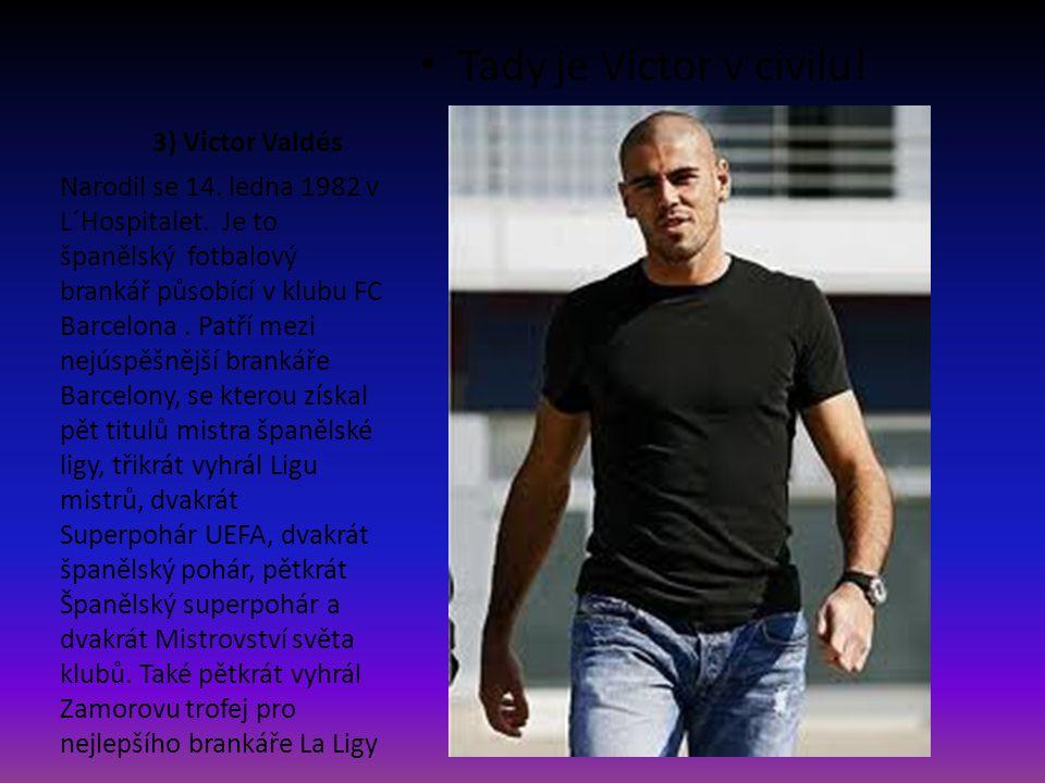 Tady je Víctor v civilu! 3) Victor Valdés