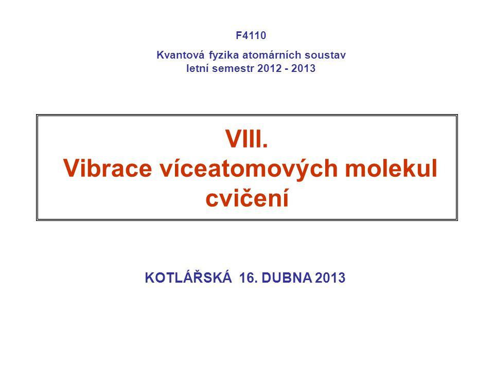 VIII. Vibrace víceatomových molekul cvičení
