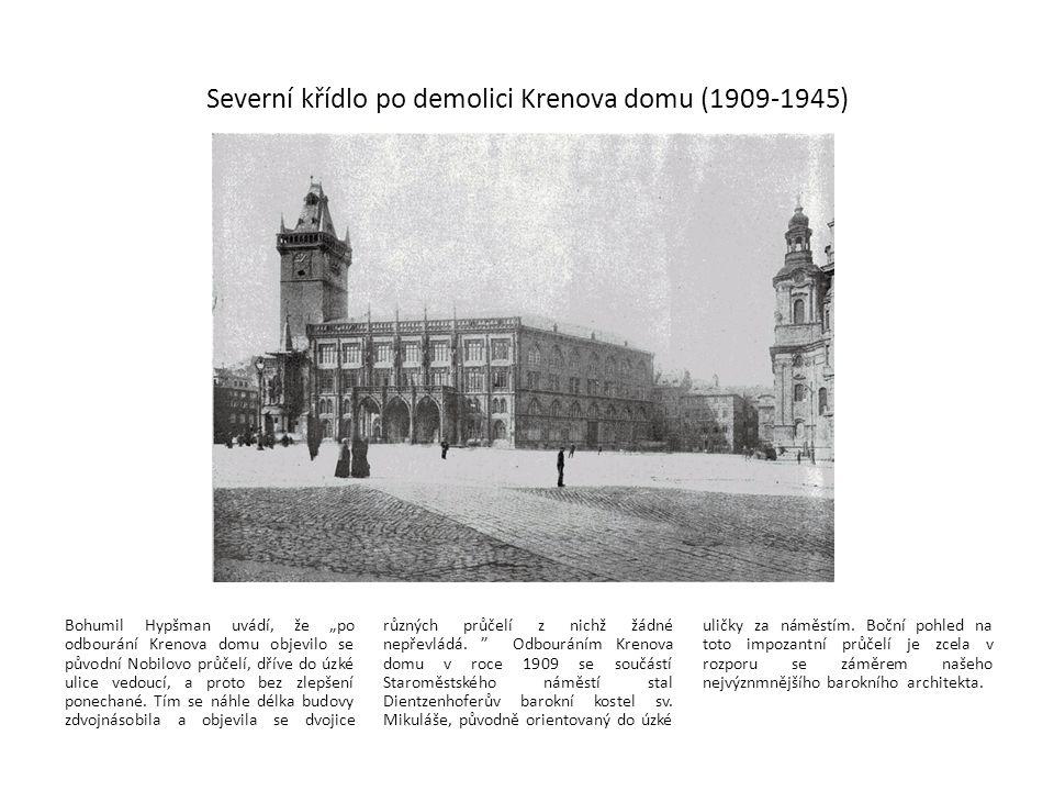 Severní křídlo po demolici Krenova domu (1909-1945)