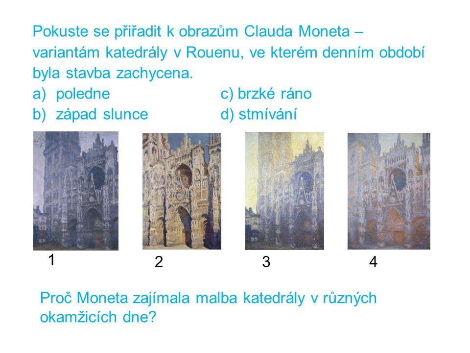 Pokuste se přiřadit k obrazům Clauda Moneta –