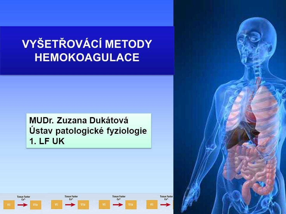 VYŠETŘOVÁCÍ METODY HEMOKOAGULACE MUDr. Zuzana Dukátová