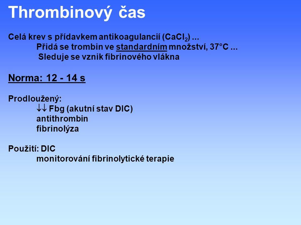 Thrombinový čas Norma: 12 - 14 s
